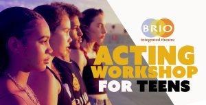 Brio Acting Workshop for Teens