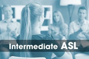 ASL Intermediate Course