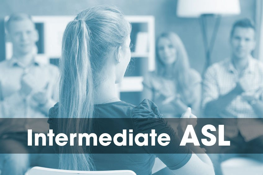 ASL Intermediate Course